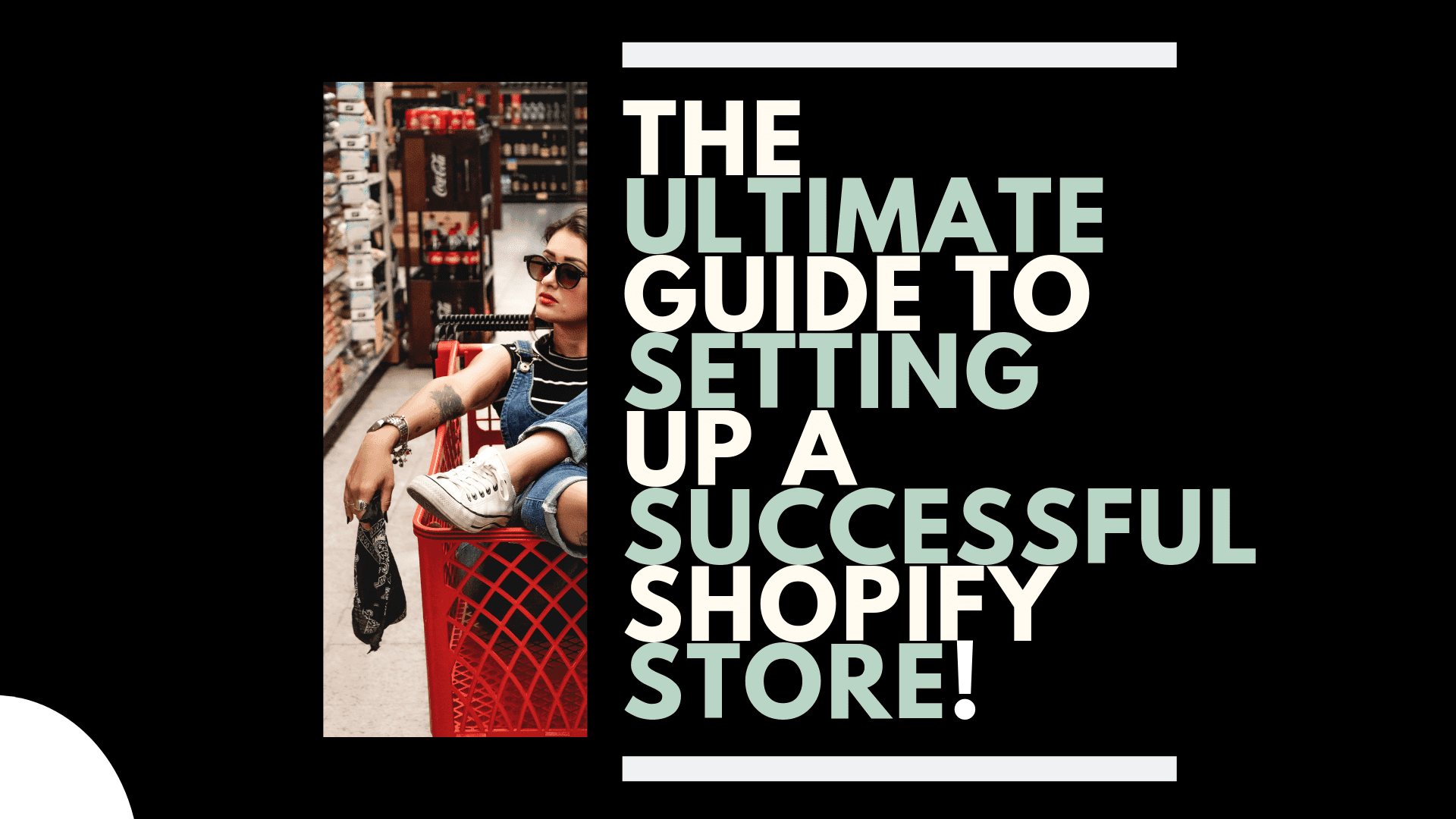 The ultimate guide to setting up a successful and profitable shopify store