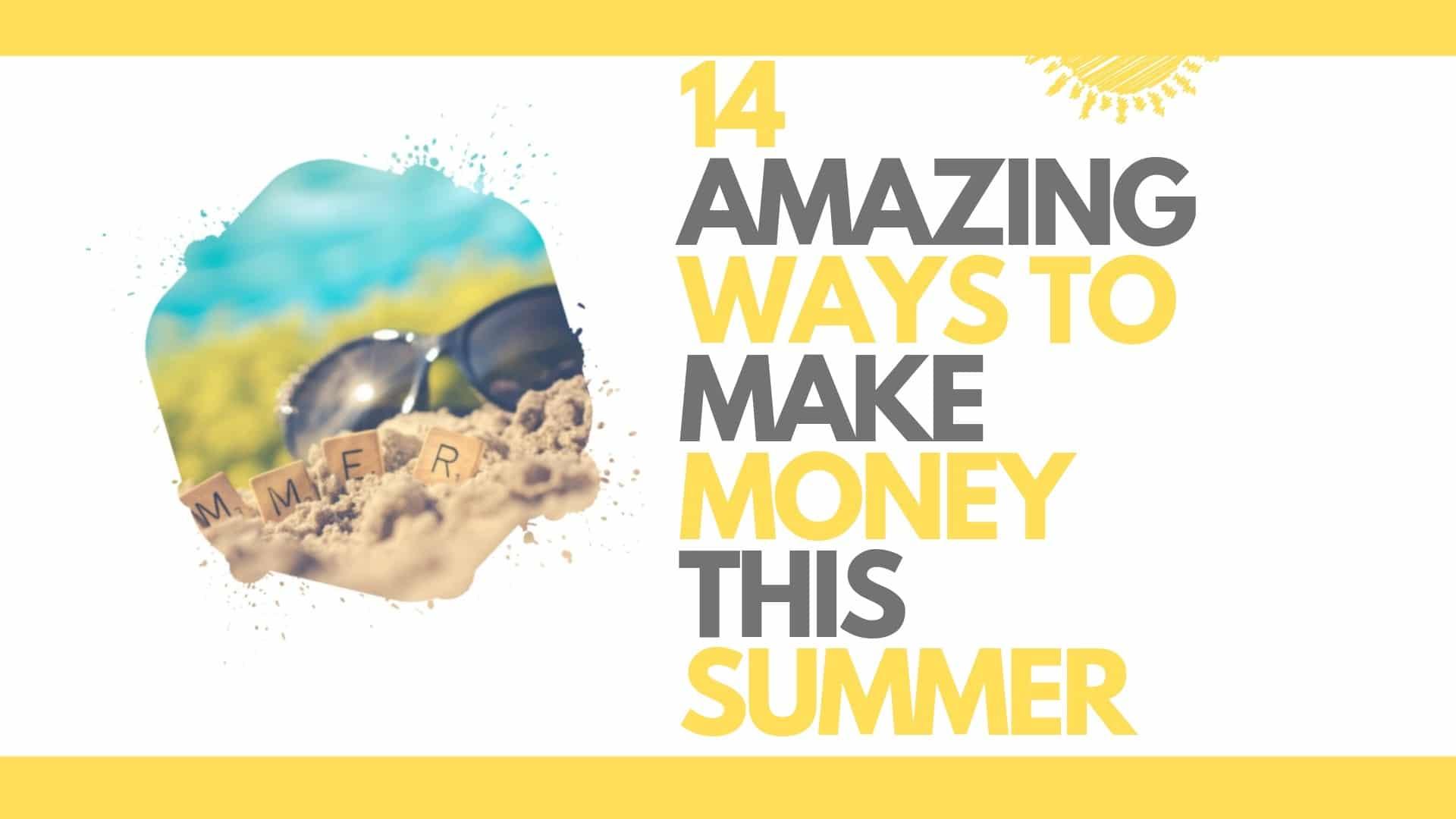 14 ways to make money this summer