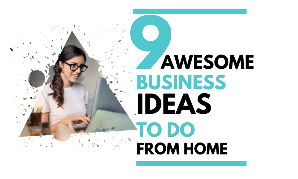 9 business ideas to do from home