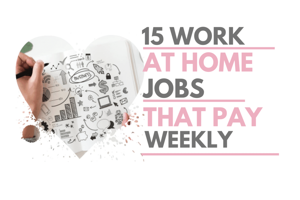 15 work at home jobs that pay weekly