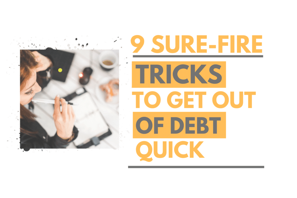 9-Sure-Fire-Tricks-to-get-out-of-debt-quick