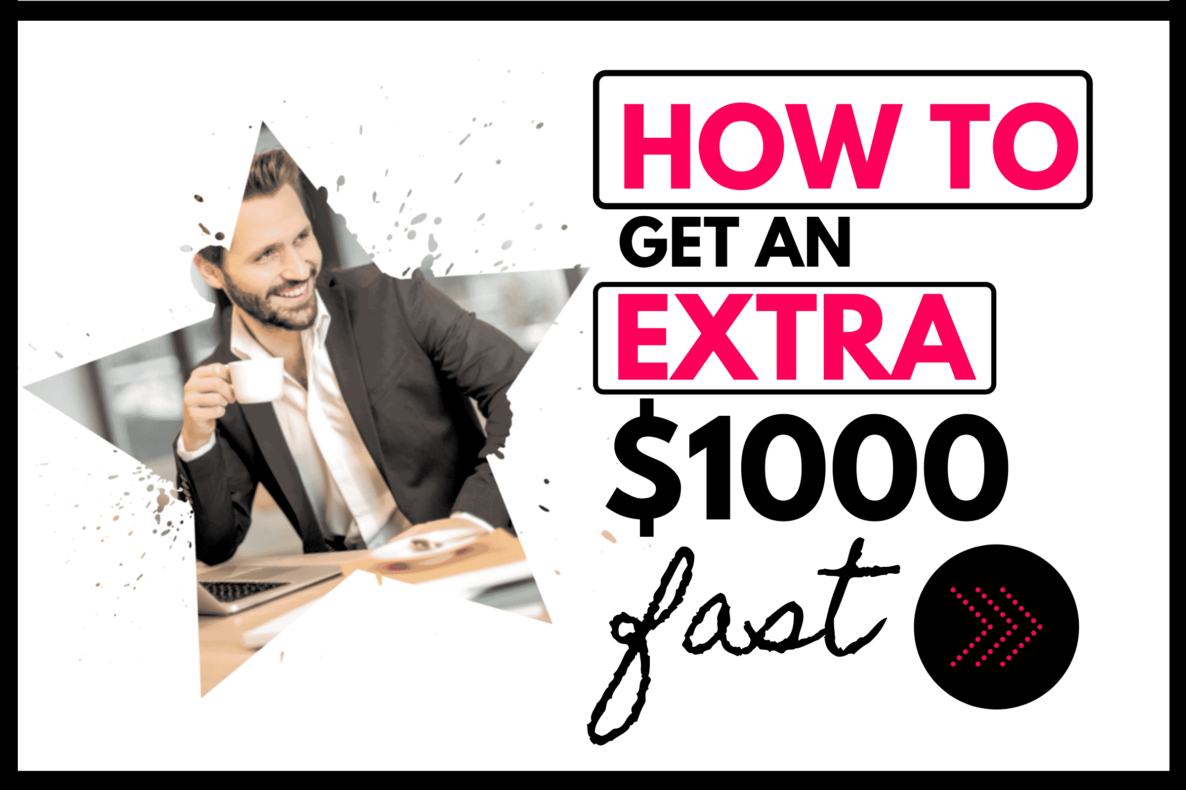 how to get an extra $1000 fast