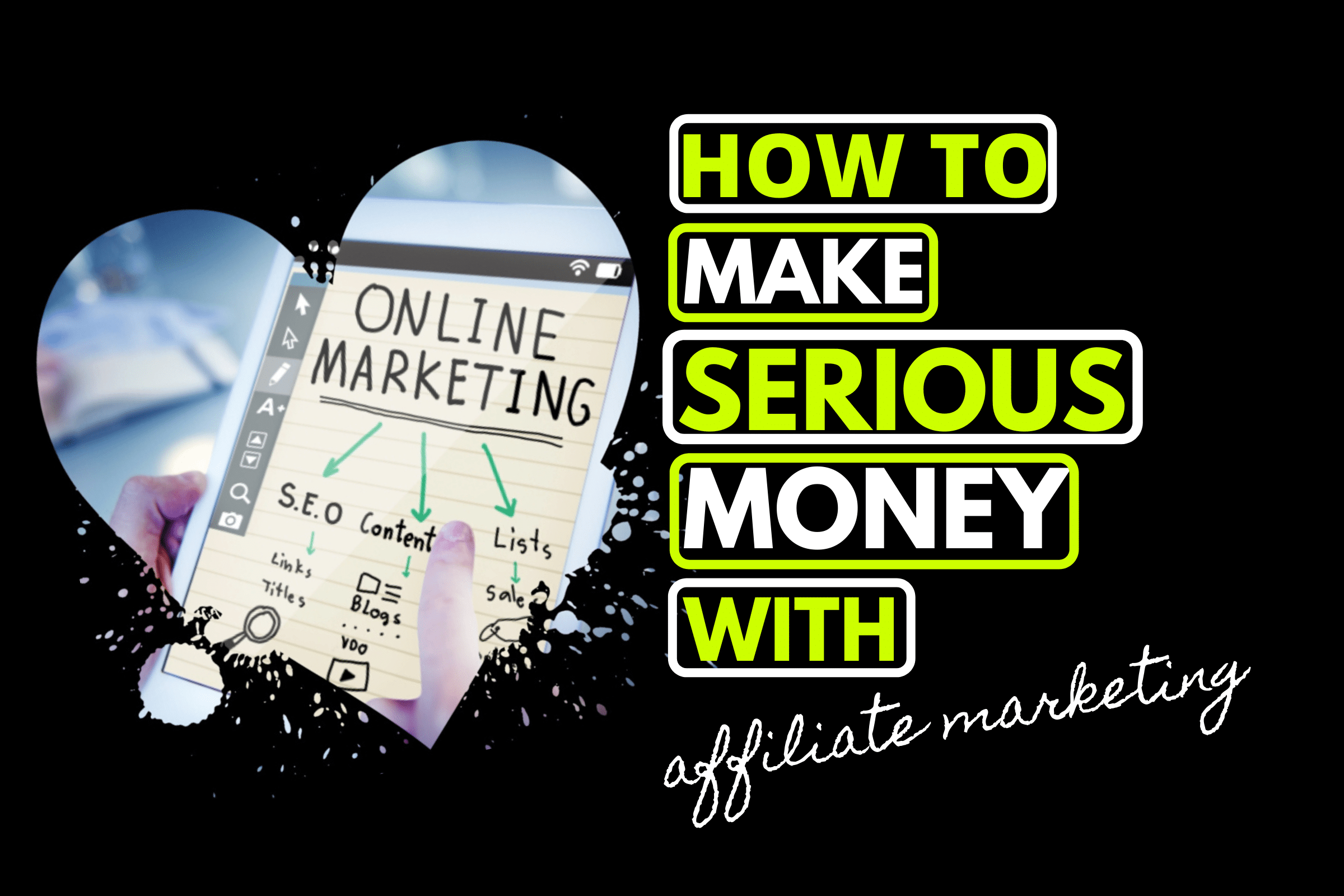 how to make serious money with affiliate marketing