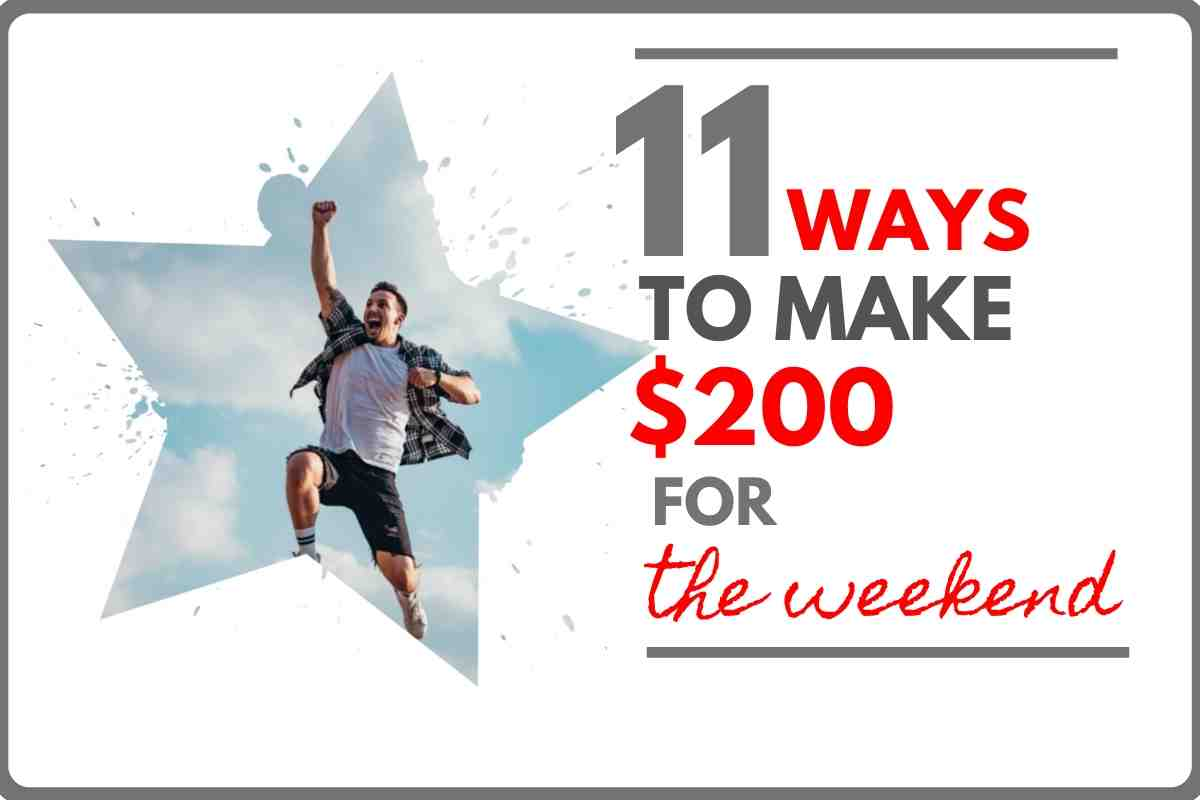 11 ways to make $200 for the weekend
