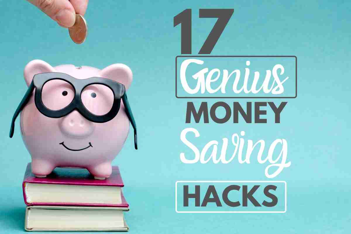 17 genius money saving hacks