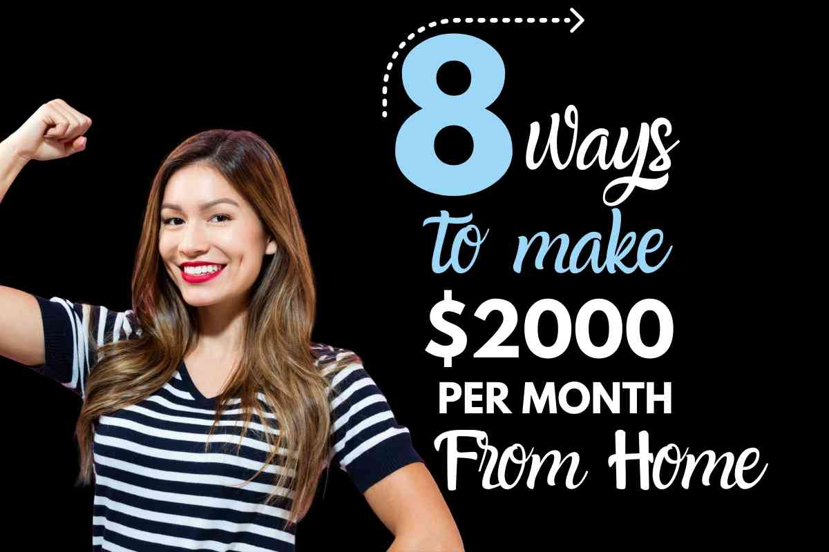 8 ways to make $2000 a month from home