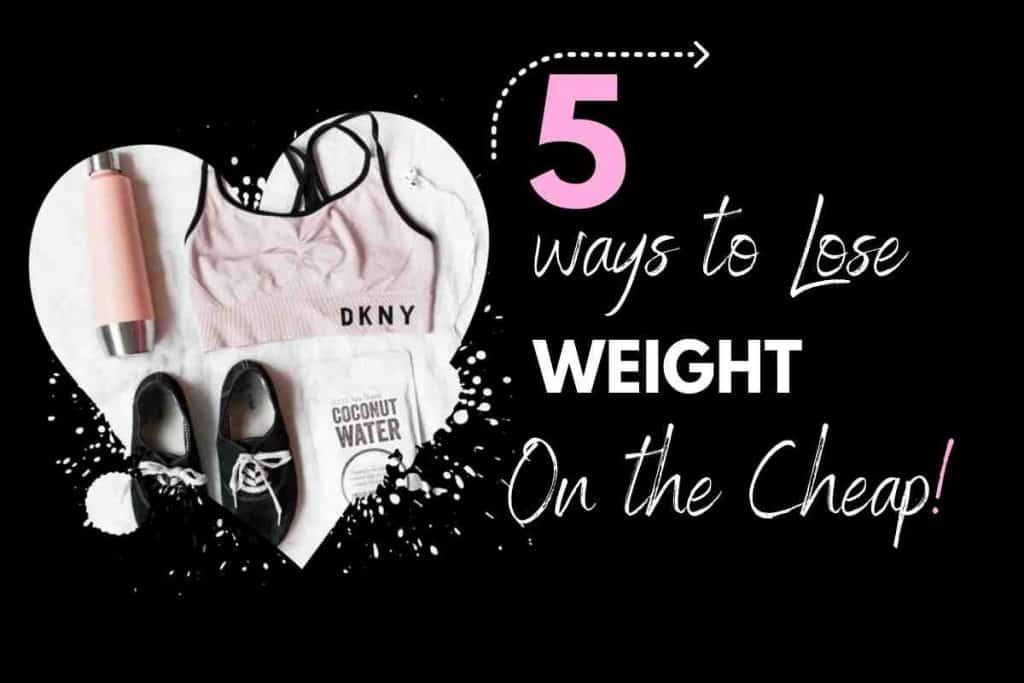 5 ways to lose weight on the cheap