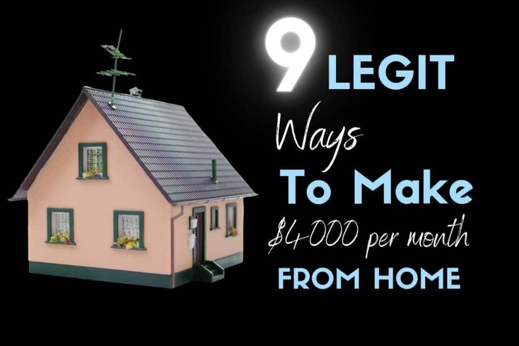 9 legit ways to make $4000 per m