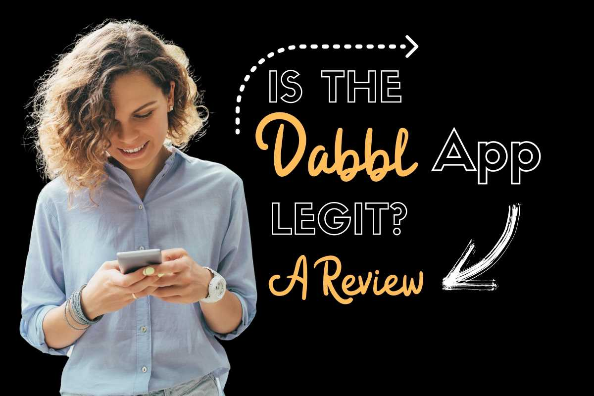 Dabbl App Review: Is Dabbl a Legit Website and Can I Make Money?