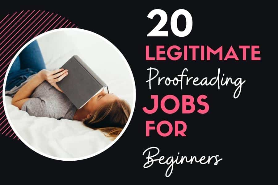 20 LEGITIMATE PROOFREADING JOBS FOR BEGINNERS