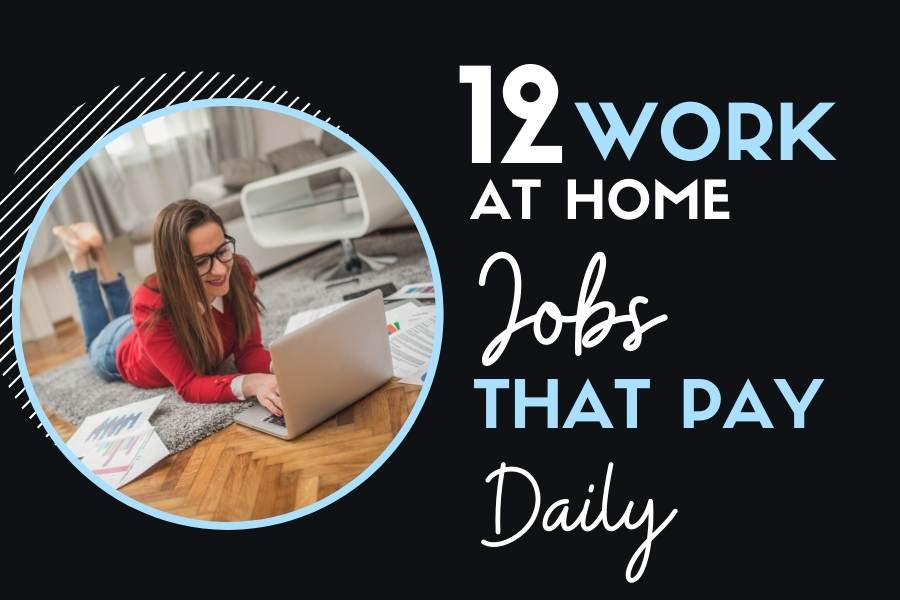 12 work from home jobs that pay daily